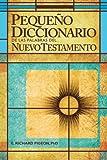 Pequeno Diccionario de las Palabras del Nuevo Testamento: Spanish Bible Dictionary (Spanish Edition)