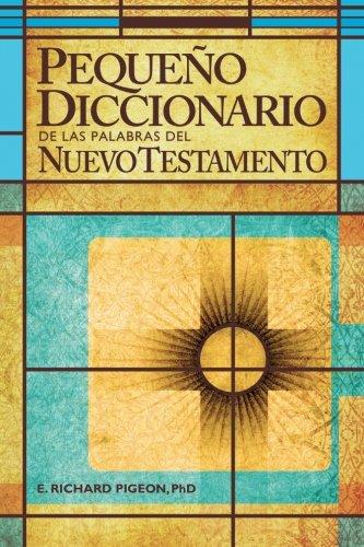 Pequeno Diccionario de las Palabras del Nuevo Testamento: Spanish Bible Dictionary (Spanish Edition) by Amg Publishers