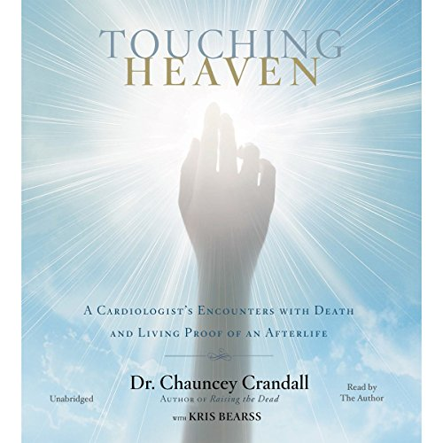 Touching Heaven: A Cardiologist's Encounters with Death and Living Proof of an Afterlife Audiobook [Free Download by Trial] thumbnail