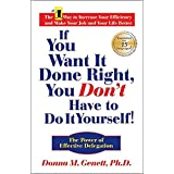 If You Want It Done Right, You Don't Have to Do It Yourself!: The Power of Effective Delegation