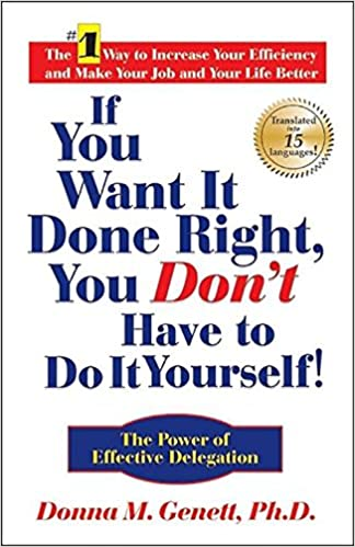 Get What Done Make It Right How You >> If You Want It Done Right You Don T Have To Do It Yourself The
