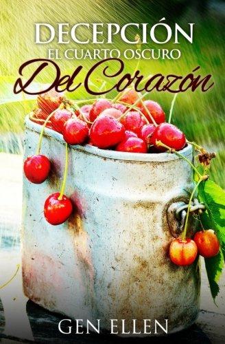 Decepcion El Cuarto Oscuro Del Corazon (Spanish Edition) [Gen Ellen] (Tapa Blanda)