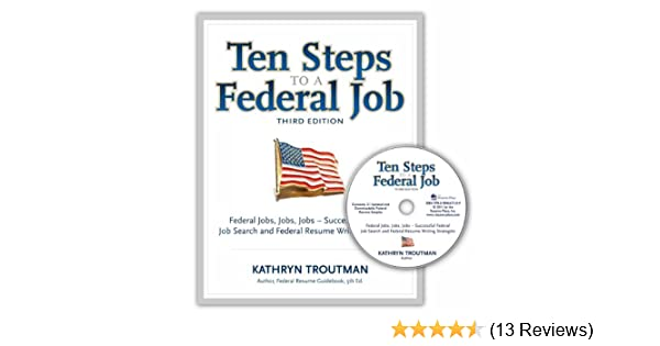Ten Steps to a Federal Job, 3rd Ed With CDROM (Ten Steps to