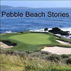 Pebble Beach Stories Audiobook