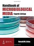 Microbiological Media, Ronald M. Atlas, 1439804060