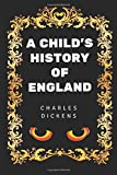 A Child's History of England: By Charles Dickens - Illustrated