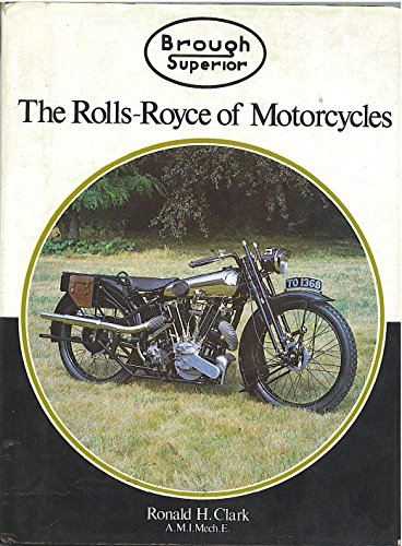 Brough Superior: The Rolls-Royce of Motorcycles (A Foulis motorcycling book)