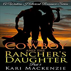 The Cowboy and the Rancher's Daughter Book 5