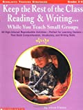 Keep the Rest of the Class Reading and Writing ... While You Teach Small Groups, Susan Finney, 059068566X