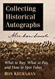 Collecting Historical Autographs: What to Buy, What to Pay, and How to Spot Fakes
