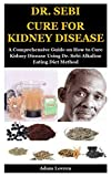 DR. SEBI CURE FOR KIDNEY DISEASE: A Comprehensive