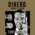 Dinero: domina el juego Audiobook by Tony Robbins, Juan Manuel Salmerón Arjona - translator Narrated by Miguel Coll