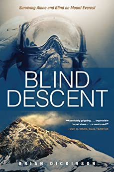 Blind Descent: Surviving Alone and Blind on Mount Everest by [Dickinson, Brian]