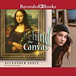Behind the Canvas | Alexander Vance
