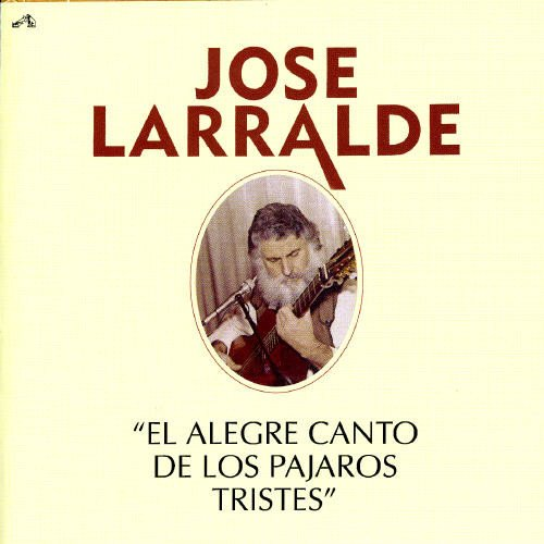 CD : José Larralde - El Alegre Canto De Los Pajaros (CD)