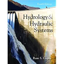 Hydrology and Hydraulic Systems, Fourth Edition