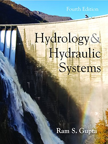 Hydrology and Hydraulic Systems, Fourth Edition