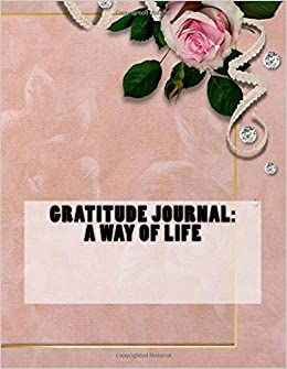 Book Gratitude Journal: A Way of Life