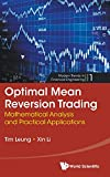 Optimal Mean Reversion Trading: Mathematical Analysis and Practical Applications (Modern Trends in Financial Engineering)