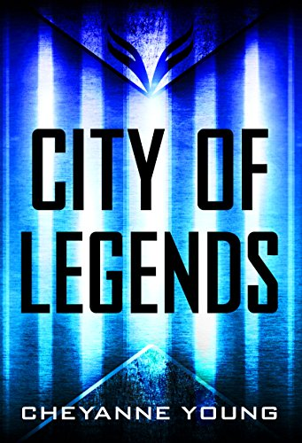 City of Legends (City of Legends Series, Book 1) by [Young, Cheyanne]