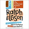 The Collected Essays of Ralph Ellison Audiobook by Ralph Ellison, John F. Callahan - editor, Saul Bellow - preface Narrated by Dominic Hoffman, Arthur Morey
