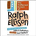 The Collected Essays of Ralph Ellison | Ralph Ellison,John F. Callahan - editor,Saul Bellow - preface