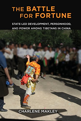 The Battle for Fortune: State-Led Development, Personhood, and Power among Tibetans in China (Studies of the Weatherhead East Asian Institute, Columbia University)