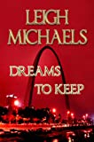 Front cover for the book Dreams to Keep by Leigh Michaels