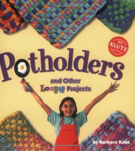 - Potholders and Other Loopy Projects (Klutz) (2003-02-15)