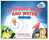 Spinning Wind and Water: Hurricanes (Bel the Weather Girl)