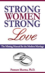Strong Women, Strong Love:  The Missing Manual for the Modern Marriage