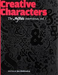 Creative Characters: A Collection of Interviews With Type Designers Originally Published as e-mail Newsletters from MyFonts