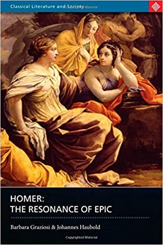 Homer: The Resonance of Epic (Classical Literature and Society) by Barbara Graziosi (2005-03-10)