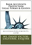 Bank Accounts Protection Legal Forms and Guides, Ms. Danie, MsDanie Victor-Laguerre, Esquire, 1467934739