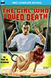 The Girl Who Loved Death and Slave Planet, Paul W. Fairman and Laurence M. Janifer, 1612870228
