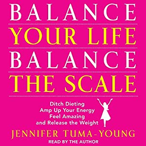 Balance Your Life, Balance the Scale Audiobook