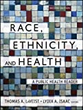 Race, Ethnicity, and Health: A Public Health Reader