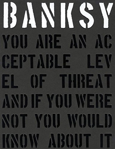 Banksy. You are an Acceptable Level of Threat and If You Were Not You Would Know About it PDF