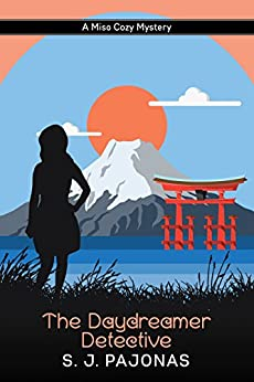 The Daydreamer Detective (Miso Cozy Mysteries Book 1) by [Pajonas, S. J.]