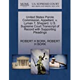 United States Parole Commission, Appellant, V. Lyman T. Shepard. U.S. Supreme Court Transcript of Record with Supporting Pleadings