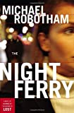 The Night Ferry, Michael Robotham, 0385517904