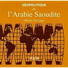 Géopolitique de l'Arabie Saoudite [nouvelle édition]