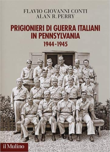 Amazon.it  Prigionieri di guerra italiani in Pennsylvania 1944-1945 -  Flavio Giovanni Conti 9ce2ed948889