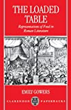 img - for The Loaded Table: Representations of Food in Roman Literature book / textbook / text book