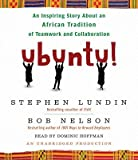 Ubuntu!: An Inspiring Story about an African Tradition of Teamwork and Collaboration   [UBUNTU D] [Compact Disc]