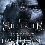 The Sin Eater: Thomas Berrington Historical Mystery, Book 3 | David Penny