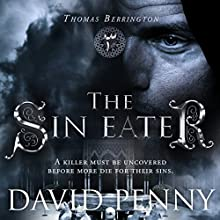 The Sin Eater: Thomas Berrington Historical Mystery, Book 3 Audiobook by David Penny Narrated by Mark Topping