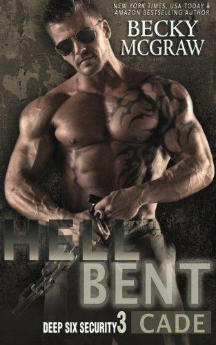 Hell Bent  Deep Six Security Series Book 3, McGraw, Becky