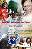 img - for Advocating Dignity: Human Rights Mobilizations in Global Politics (Pennsylvania Studies in Human Rights) by Jean H. Quataert (2010-11-24) book / textbook / text book