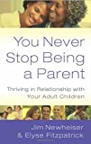 download ebook you never stop being a parent: thriving in relationship with your adult children pdf epub